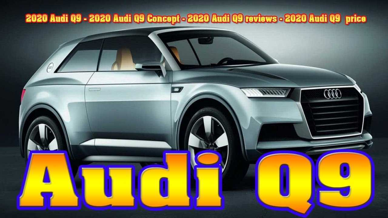 13 All New 2020 Audi Q9 Redesign And Review