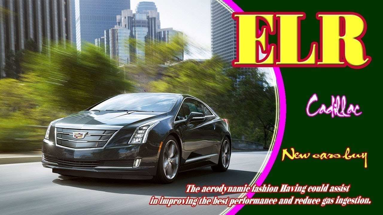 16 All New 2019 Cadillac ELR S History