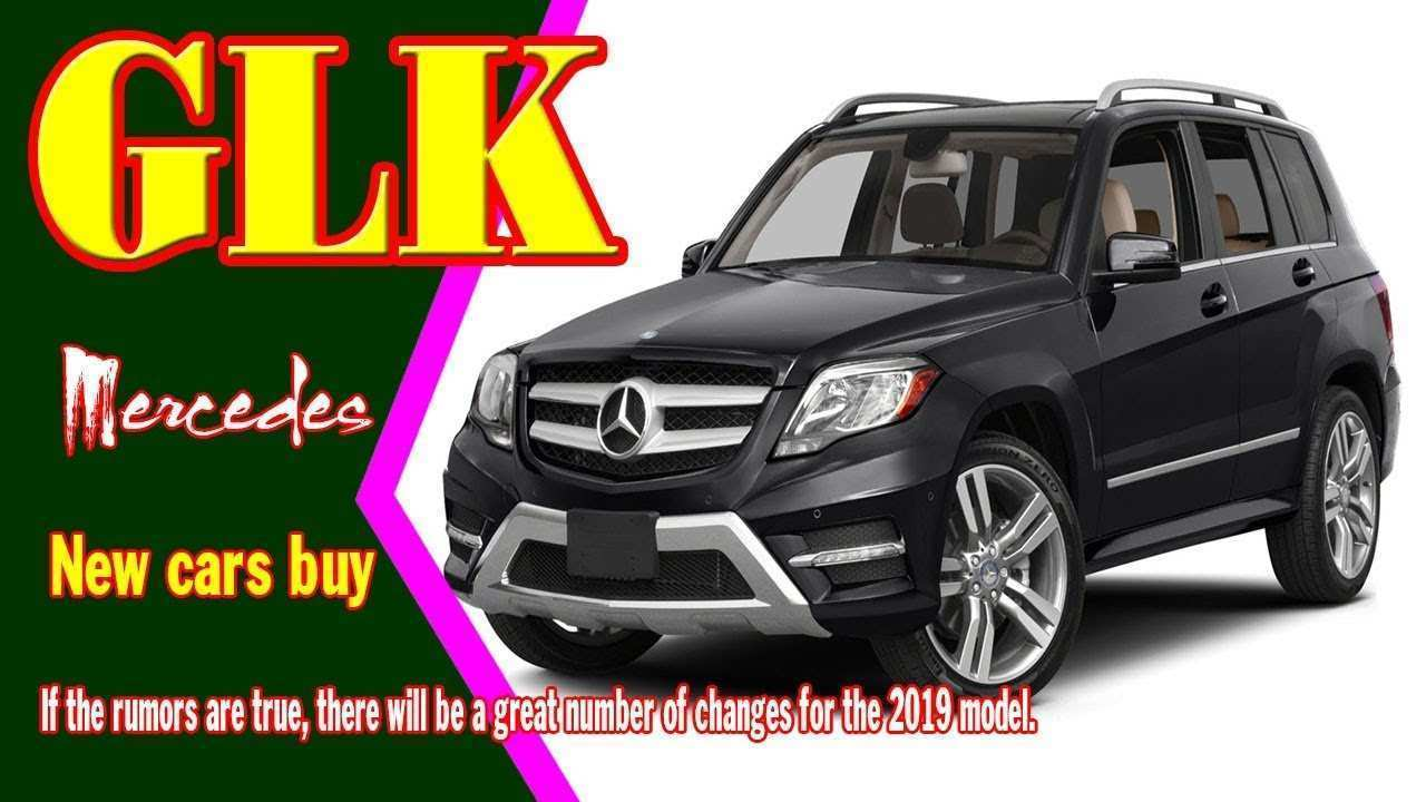 22 All New 2019 Mercedes Benz GLK Review And Release Date
