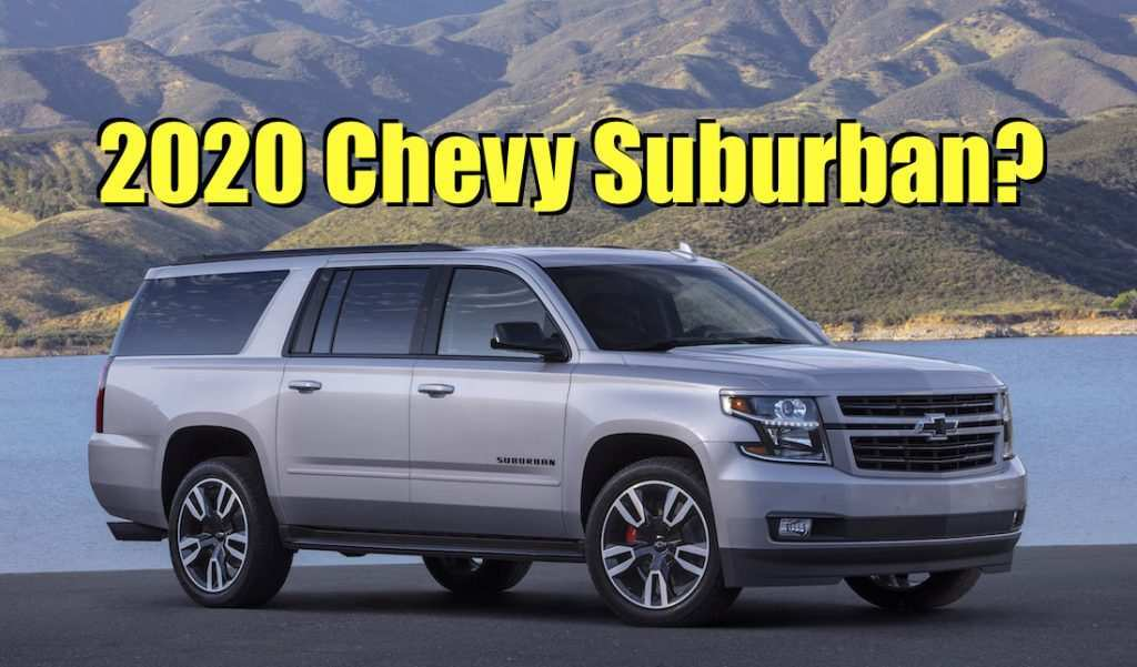 34 A 2020 Chevy Suburban Redesign And Concept