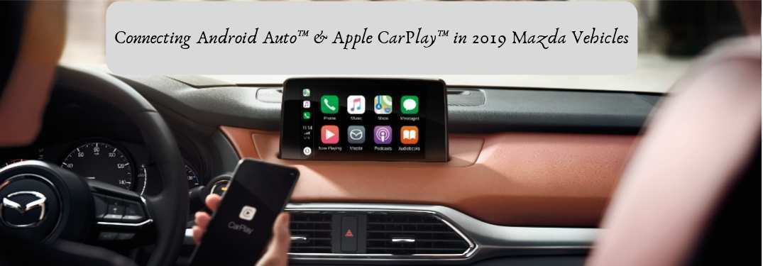 39 All New Mazda 2019 Apple Carplay Rumors
