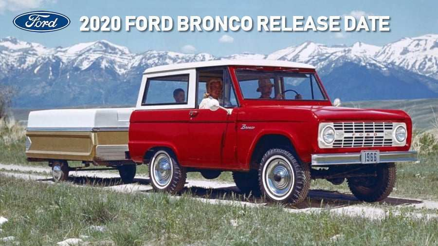 90 A When Will The 2020 Ford Bronco Be Released Review And Release Date