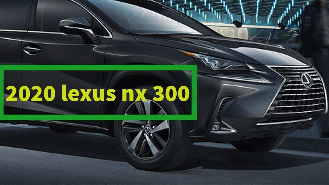 96 All New 2020 Lexus NX 200t New Review