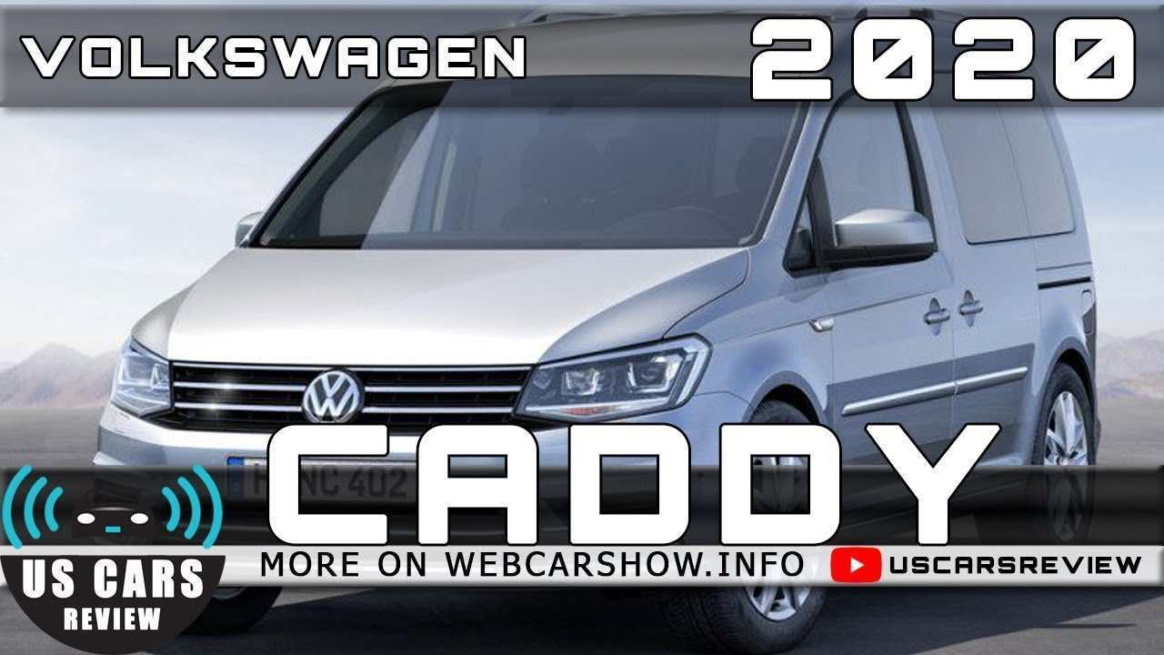 46 New Volkswagen Caddy 2020 Performance