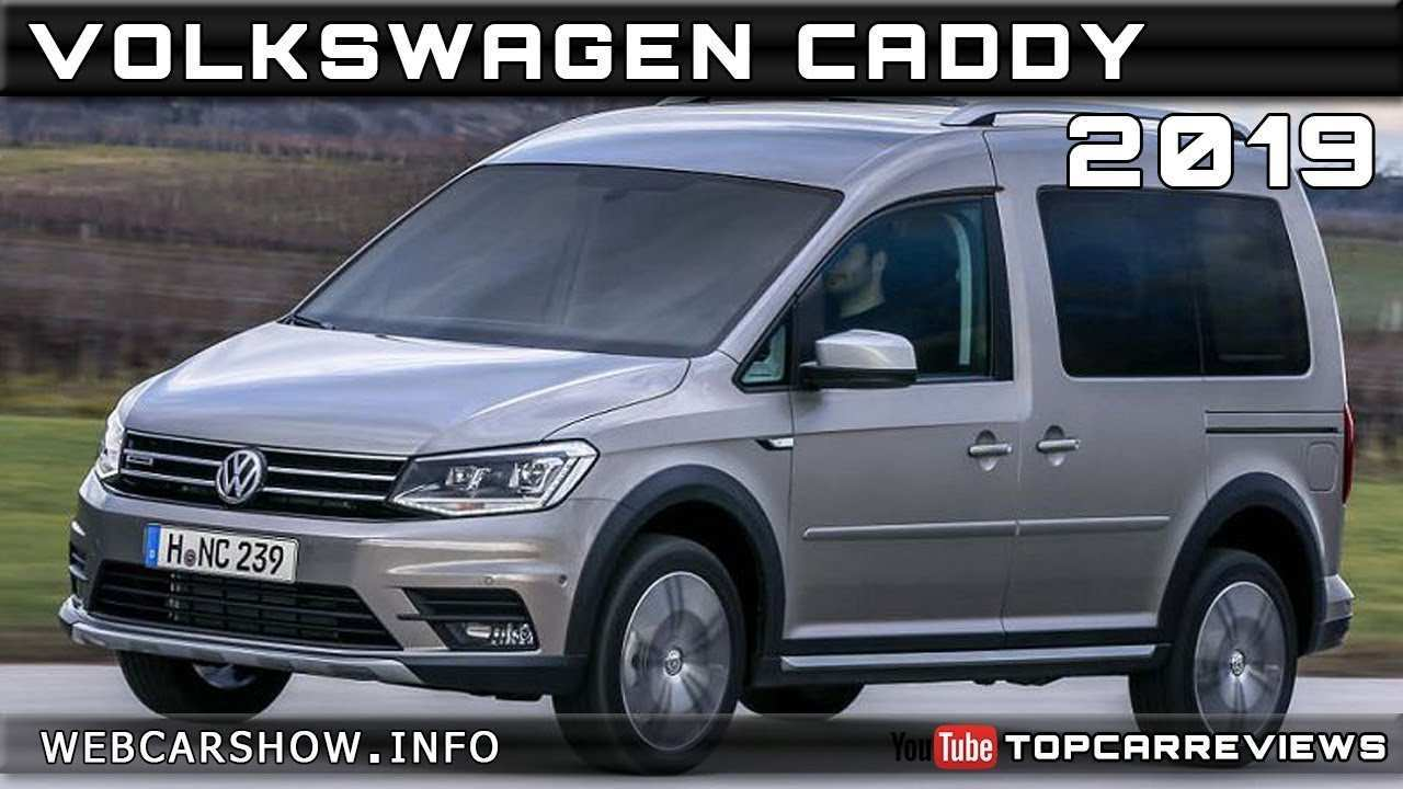 29 A 2019 Vw Caddy Review And Release Date